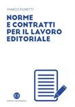 Norme e contratti per il lavoro editoriale Ebook di  Marco Fioretti