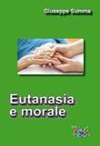 Eutanasia e morale. Nuova ediz. Libro di  Giuseppe Summa