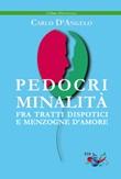 Pedocriminalità. Fra tratti dispotici e menzogne d'amore Libro di  Carlo D'Angelo
