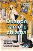 Quando l'amore chiama. Santa Caterina da Siena, la donna saggia Libro di  Fernando Di Stasio