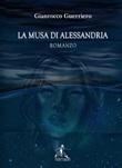 La musa di Alessandria Libro di  Gianrocco Guerriero