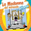 Madonna del miracolo e Alfonso. Ediz. a colori Libro di Alfonso detto Tartufone
