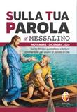 Sulla tua parola. Messalino. Santa messa quotidiana e letture commentate per vivere la parola di Dio. Novembre-dicembre 2020 Libro di