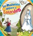 La Madonna appare a Lourdes Libro di  Gianni Toni
