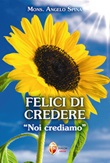 Felici di credere. «Noi crediamo» Libro di  Angelo Spina