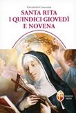 Santa Rita i quindici giovedì e novena Libro di  Giustino Casciano