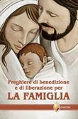 Preghiere di benedizione e di liberazione per la famiglia Libro di  Felice Traversa