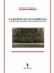 La Basilicata sui giornali. Cronache di guerra, di politica e di vita quotidiana (1911-1915) Libro di  Domenico Parrella
