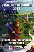 State of the world 2012. Verso una prosperità sostenibile Libro di