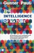 The intelligence of nature. 3D farming and 11 more unstoppable trends that are revolutionizing the production of food and fuel, regenerating nature, and rebuilding communities Libro di  Gunter Pauli