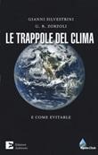 Le trappole del clima. E come evitarle Libro di  Gianni Silvestrini, G. B. Zorzoli