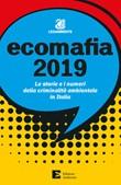 Ecomafia 2019. Le storie e i numeri della criminalità ambientale in Italia Ebook di