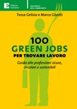 100 green jobs per trovare lavoro. Guida alle professioni sicure, circolari e sostenibili Ebook di  Tessa Gelisio, Marco Gisotti
