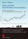 Una nuova economia ecologica. Oltre il Covid-19 e il cambiamento climatico Ebook di L'Abbate Patty