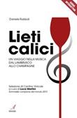 Lieti calici. Un viaggio nella musica dal Lambrusco allo Champagne Ebook di  Daniele Rubboli