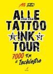 Alle Tattoo Ink tour. 7000 km di inchiostro Ebook di Alle Tattoo