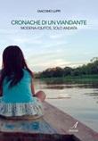 Cronache di un viandante. Modena-Iquitos, solo andata Ebook di  Giacomo Luppi