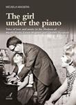 The girl under the piano. Tales of love and music in the Modena of Mirella Freni, Leone Magiera and Luciano Pavarotti Ebook di  Micaela Magiera