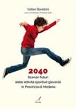 2040. Scenari futuri delle attività sportive giovanili in Provincia di Modena Ebook di  Valter Borellini