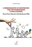 L' insegnante di sostegno tra integrazione e inclusione. Nuovo Piano Educativo Individualizzato (PEI) Ebook di  Carmelo Farinella
