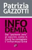 Infodemia. Dal «paziente zero» ai vaccini, come il Covid ha contagiato l'informazione Ebook di  Patrizia Gazzotti