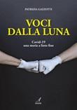 Voci dalla luna. Covid-19 una storia a lieto fine Ebook di  Patrizia Gazzotti