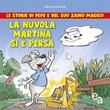 La nuvola Martina si è persa. Le storie di Pepe e del suo zaino magico Libro di  Paola Secchi