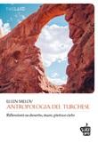 Antropologia del turchese. Riflessioni su deserto, mare, pietra e cielo Ebook di  Ellen Meloy