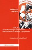 FPLP. Fronte popolare per la liberazione della Palestina: tra ideologia e pragmatismo Libro di  Stefano Mauro