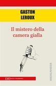 Il mistero della camera gialla Ebook di  Gaston Leroux