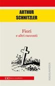 Fiori e altri racconti Ebook di  Arthur Schnitzler