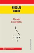 Il cappotto-Il naso Ebook di  Nikolaj Gogol'