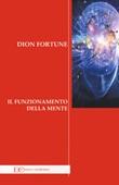 Il funzionamento della mente Libro di Dion Fortune