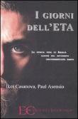 I giorni dell'ETA. La storia vera di Argala, leader del movimento indipendentista basco Libro di  Paul Asensio, Iker Casanova