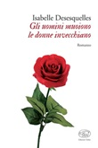 Gli uomini muoiono le donne invecchiano Libro di  Isabelle Desesquelles