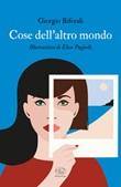Cose dell'altro mondo Libro di  Giorgio Biferali