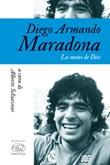 Diego Armando Maradona. La mano de Dios Ebook di