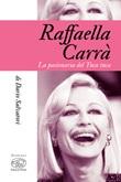 Raffaella Carrà. La pasionaria del tuca-tuca Libro di  Dario Salvatori