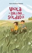 Viola, la gallina e il soldato Ebook di  Maria Beatrice Masella, Maria Beatrice Masella