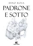 Padrone e sotto Libro di  Dino Rosa