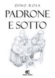 Padrone e sotto Ebook di  Dino Rosa, Dino Rosa