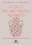 I cocci del mio nuovo alfabeto. Parole tra archeologia e letteratura Libro di  Filomena Lombardo