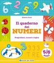 Il quaderno dei numeri. Pregrafismi, numeri e logica. 5-6 anni Libro di  Roberta Fanti