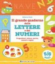 Il grande quaderno delle lettere e dei numeri. 5-6 anni Libro di  Roberta Fanti