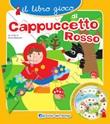 Il libro gioco di Cappuccetto rosso. Ediz. a colori Libro di  Chiara Balzarotti
