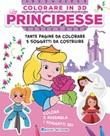 Principesse. Colorare in 3D. Ediz. illustrata Libro di  Ilaria Ambrosini
