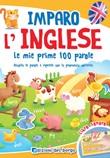 Imparo l'inglese. Le mie prime 100 parole. Ascolta le parole e ripetile con la pronuncia corretta. Libro sonoro Libro di