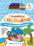 I bambini colorano con pennarelli magici. Colora con pennarelli magici. Ediz. illustrata. Con gadget Libro di  Roberta Fanti