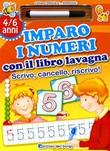 Imparo i numeri con il libro lavagna. Scrivo, cancello, riscrivo. 5-6 anni. Ediz. illustrata Libro di