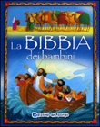 La Bibbia dei bambini. Ediz. illustrata